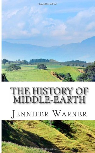 The History of Middle-Earth The Unofficial Guide to the Languages, People, and