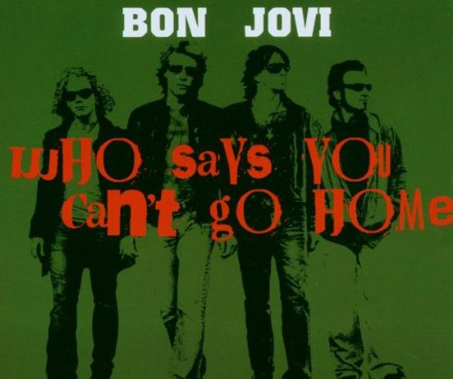 Bon Jovi - Who Says You Can`t Go Home - Zortam Music