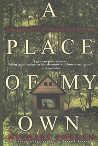 Download A Place of My Own: The Education of an Amateur Builder