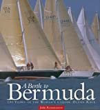 A Berth to Bermuda: One Hundred Years of the World's Classic Ocean Race (Maritime) (0939511188) by Rousmaniere, John
