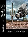 Shooting Old Film Cameras - Mamiya RB67 Professional (English Edition)