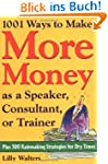 1, 001 Ways to Make More Money as a S...