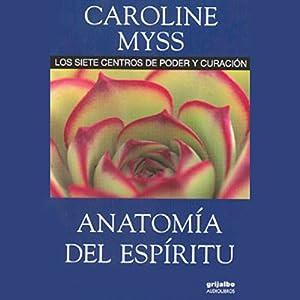 Anatomia del espiritu [Anatomy of the Spirit ] Audiobook