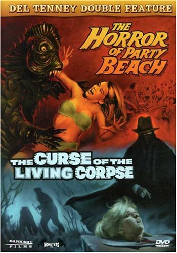 The Horror of Party Beach / The Curse of the Living Corpse (Del Tenney Double Feature)