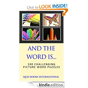 And The Word Is... - Can you guess the word using just 4 pictures? Quiz Books International
