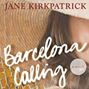 Barcelona Calling: A Novel | [Jane Kirkpatrick]