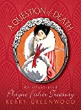 A Question of Death: An Illustrated Phryne Fisher Treasury (1590585348) by Kerry Greenwood