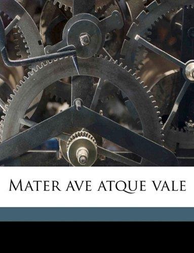 Mater ave atque vale