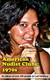 American Nudist Clubs: 1970s (American Nudist Clubs by Leif Heilberg) (English Edition)