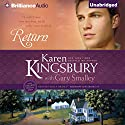 Return: Redemption, Book 3 Audiobook by Karen Kingsbury, Gary Smalley (with) Narrated by Sandra Burr