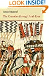 The Crusades Through Arab Eyes (Saqi...