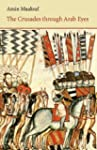 The Crusades Through Arab Eyes (Saqi...