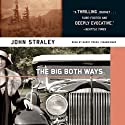 The Big Both Ways (       UNABRIDGED) by John Straley Narrated by Barry Press