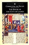 The Book of the City of Ladies (Penguin Classics) (0140446893) by Christine de Pizan