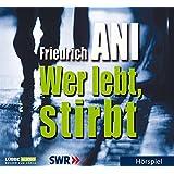 Wer lebt, stirbt: SWR-Hörspiel.