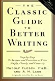 The Classic Guide to Better Writing: Step-by-Step Techniques and Exercises to Write Simply, Clearly and Correctly (0062730487) by Flesch, Rudolf