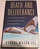 img - for Death and Deliverance : The Haunting True Story of the Hercules Crash at the North Pole by Robert Mason Lee (1992) Hardcover book / textbook / text book