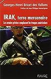 Irak, terre mercenaire : Les armées privées remplacent les troupes américaines