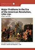 Major Problems in the Era of the American Revolution, 1760-1791: Documents and Essays (Major Problems in American History (Wadsworth))