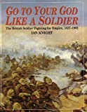Go to Your God Like a Soldier: British Soldier Fighting for Empire, 1837-1902