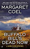 Buffalo Bill's Dead Now (A Wind River Mystery)