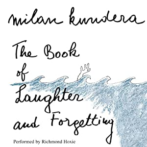 The Book of Laughter and Forgetting: A Novel | [Milan Kundera, Aaron Asher (translator)]