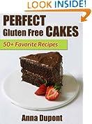 Perfect Gluten Free Cakes. 50+ Favorite Recipes