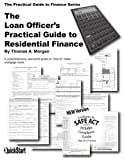 The Loan Officers Practical Guide to Residential Finance - SAFE Act Version