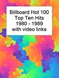 Billboard Top 10 Hits 1980-1989 with