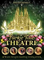 Shelley Duvalls Faerie Tale Theatre The Complete Collection by KOCH Vision