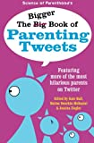 img - for The Bigger Book of Parenting Tweets: Featuring More of the Most Hilarious Parents on Twitter (The Big Book of Tweets) (Volume 2) book / textbook / text book