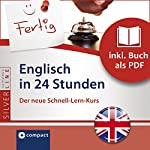 Englisch in 24 Stunden (Compact SilverLine Schnell-Lern-Kurs) | Emily A. Grosvenor
