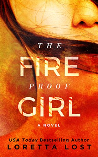 She can run, but she can never escape her past…  Loretta Lost's psychological thriller The Fireproof Girl