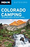 Moon Colorado Camping: The Complete G...
