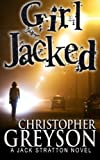 img - for Girl Jacked (A Jack Stratton Mystery) (Volume 1) book / textbook / text book