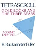 Tetrascroll: Goldilocks and the Three Bears (0312793642) by Fuller, R. Buckminster