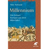 Millennium: Die Geburt Europas aus dem Mittelaltervon &#34;Tom Holland&#34;