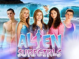 Alien Surf Girls, Season 1 [HD]