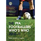 The PFA Footballers' Who's Who 2010-11by Barry J. Hugman
