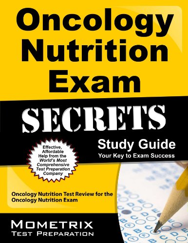 Oncology Nutrition Exam Secrets Study Guide: Oncology Nutrition Test Review for the Oncology Nutrition Exam