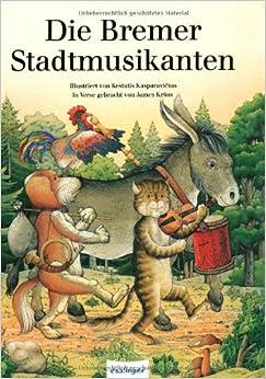 Die Bremer Stadtmusikanten.: Jacob Grimm, Wilhelm Grimm, Kestutis