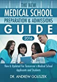 The New Medical School Preparation & Admissions Guide, 2016: New & Updated For Tomorrow's Medical School Applicants and Students