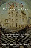 India: Nation on the Move: An Overview of India's People, Culture, History, Economy, IT Industry, & More