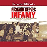 Infamy: The Shocking Story of the Japanese American Internment in World War II | Richard Reeves