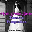 Mail Order Bride: Emma's Temptation: A Western Historical Christian Romance Story Audiobook by Helen Keating Narrated by Joe Smith