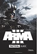 Arma 3 Tactical Guide: Dslyecxi's Arma3 Tactics, Techniques, & Procedures Guide: Andrew Dslyecxi Gluck: 9781492868057: Amazon.com: Books