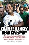 img - for Dead Giveaway: The Rescue, Hamburgers, White Folks, and Instant Celebrity . . . What You Saw on TV Doesn't Begin to Tell the Story . . . book / textbook / text book