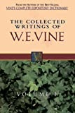 Collected Writings of W.E. Vine: Volume One (0785211756) by Vine, W. E.