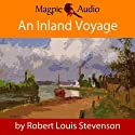 An Inland Voyage (       UNABRIDGED) by Robert Louis Stevenson Narrated by Greg Wagland