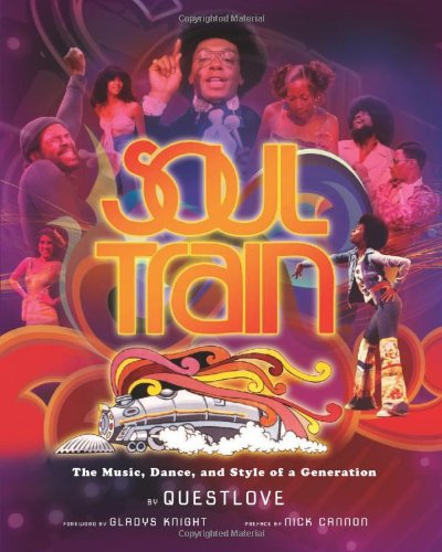 Soul Train: The Music, Dance, and Style of a